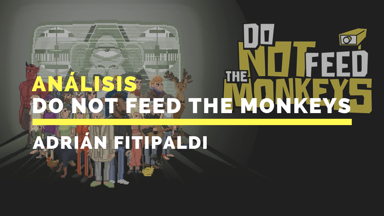 analisis-do-not-feed-the-monkeys